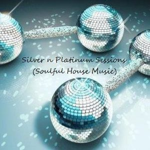 Silver 'n Platinum Sessions - High Energy Soulful House Music