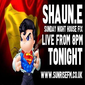 DJ SHAUN E'S SUNDAY SESSION LIVE ON WWW.SUNRISEFM.CO.UK 12.05.2019 20.00-22.00