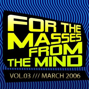 Gonzalo Shaggy Garcia  - For the masses, from the mind - Vol.3 (March2006)