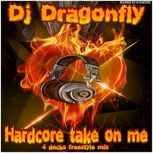 Hardcore take on me (Dj Dragonfly 4 deck freestyle mix)