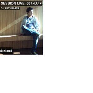 SESSION LIVE  007 -DJ ANDRES IZQUIERDO- A.K.A DJ, ANDYKLASS