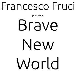 Francesco Fruci   Brave New World 001, June 11, 2017