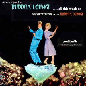 Mornings At The Buddies Lounge – Thursday  12/29/16  (From the EVENING show vaults!