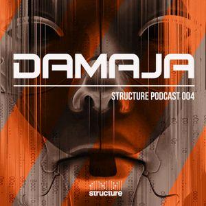 Damaja - Structure Podcast 004