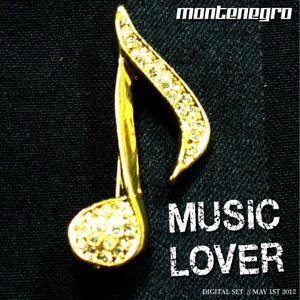 Montenegro - Music Lover (May 2012 Promo)