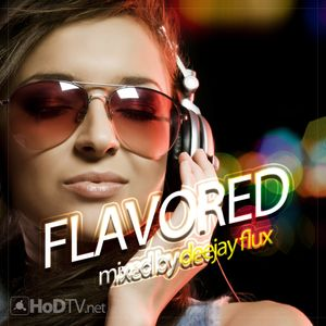 Flavored 2012 (Mixed By Deejay Flux)