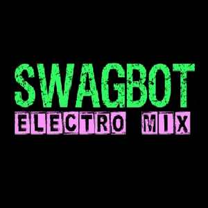 Swagbot-Electro Mix I