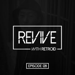 Revive 128 With Retroid And DRKWTR (16-01-2020)