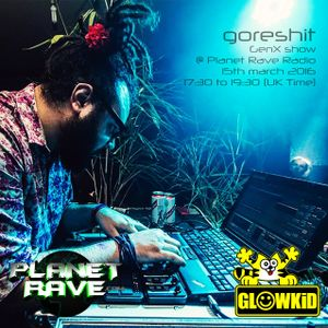 GORESHIT Guest @ Generation X [RadioShow]-Planet Rave Radio (15MAR.2016)