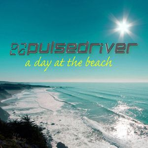 Pulsedriver - A Day At The Beach vol.1 (Continuous DJ Mix)