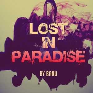 Lost in paradise by banu