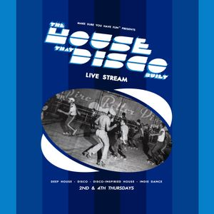 The House That Disco Built - Live (2021-01-14)
