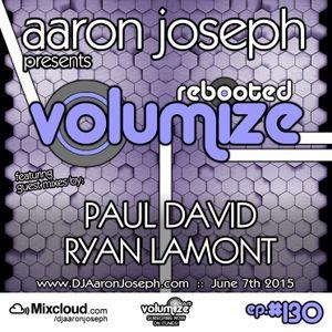 VOLUMIZE (Episode 130 w/ Paul David & Ryan Lamont Guest Mixes) (Jun 2015)