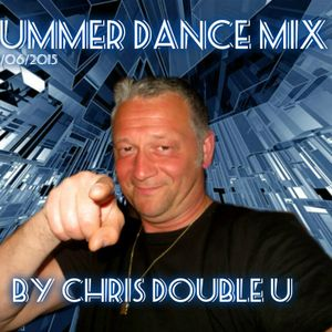 Summer Dance mixsession by Chris Double U 29 juni 2015