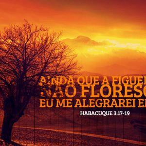 """""""Ainda que a figueira não floresça..."""" - Pr. Ricardo Minelli - 11.03.2020"""