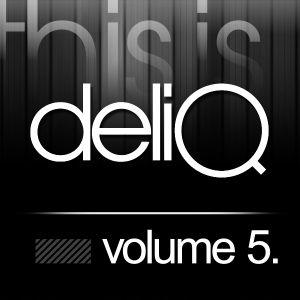This is Deliq - Volume 5
