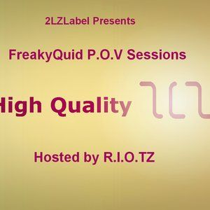 2LZ LABEL presents FreakyQuid P.O.V. Sessions vol.3 Hosted by R.I.O.TZ