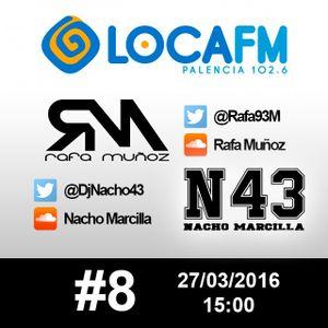 #8 Rafa Muñoz & Nacho Marcilla @LocaFMPalencia