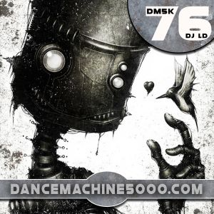 Dance Machine 5000 Podcast Episode 76: Industrial, EBM, Synthpop, Electro, Dance Mix