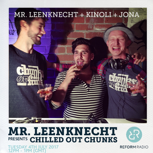 Mr. Leenknecht presents Chilled Out Chunks 4th July 2017