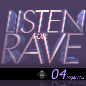 Listen For Rave 04 - Nigel Mix