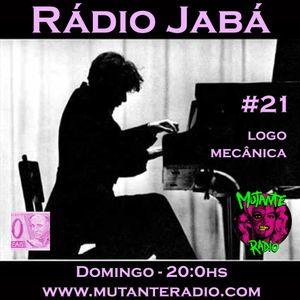 Rádio Jabá (EP.21 na MUTANTE RADIO) - Vol.136