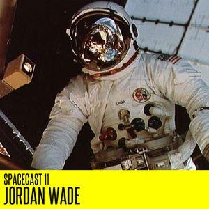 Spacecast 11 : Jordan Wade