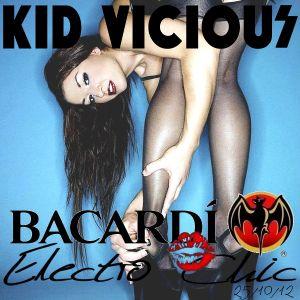 KID VICIOUS: BACARDI®ELECTROCHIC 25/10/2012