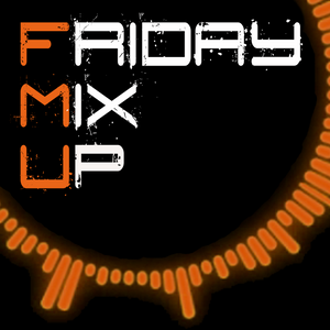 Friday Mix Up (Week 60) HOUSE