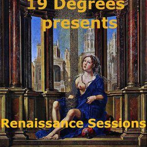 19 Degrees presents Renaissance Sessions XVIII