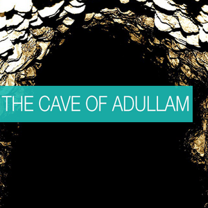 The Cave of Adullam - Part -1 - 2016-06-08