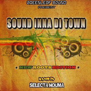 SOUND INNA DI TOWN NU ROOTS 2011 MIX BY GREENLEAF SOUND