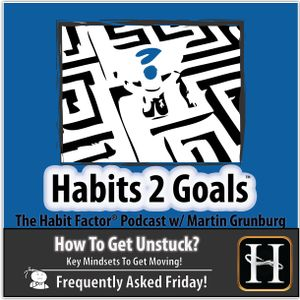 S02-Frequently Asked Friday 13: How Can I Get Unstuck?