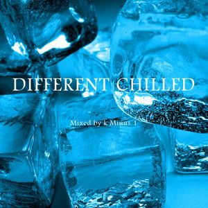 DIFFERENT CHILLED