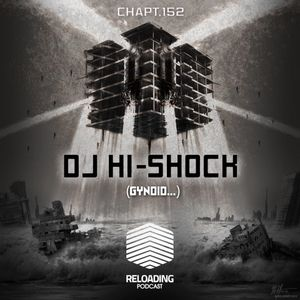 //Reloading-Podcast//-Chapt.152-Guest-Dj Hi-Shock (Elektrax..)
