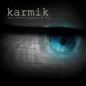 [karmik] minimal session mixed by Ac Rola ...N'joy it !!!