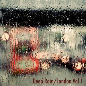 Deep Rain/London Vol.1