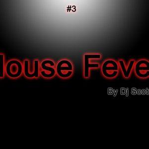 House Fever #3