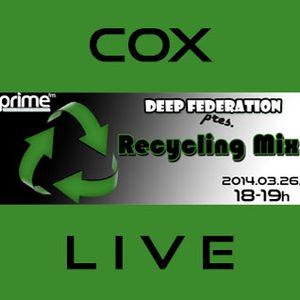 CoX (Deep Federation) - Recycling MiX LIVE @ PRIMEFM