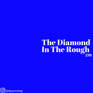 The Diamond In The Rough: Episode 238