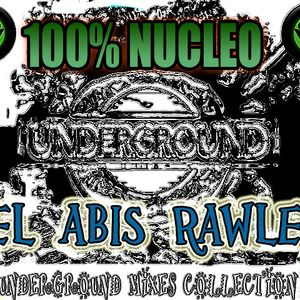 FEL, ABIS & RAWLER - 100% NUCLEO (underground mixes collection)