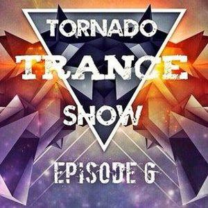 Tornado Trance Show. Episode 6.