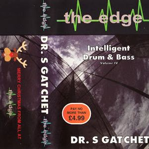 Dr S Gachet - The Edge Intelligent Drum And Bass Volume IV Late 1995.