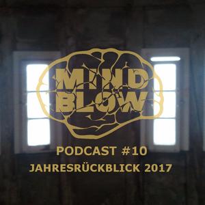 MIND BLOW Podcast #10 (Jahresrückblick 2017)