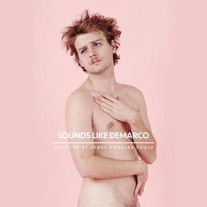 Sounds Like DeMarco (Selected by James Douglas Duque)