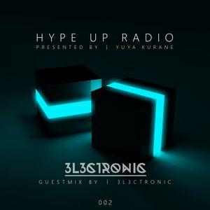 YUYA KURANE | HYPE UP RADIO | 002 | GUEST 3L3CTRONIC
