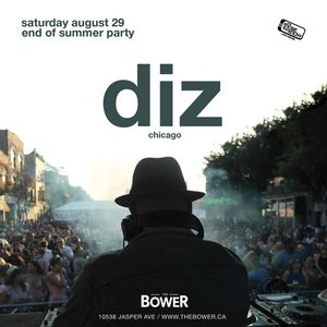 Diz Live @ The Bower Saturday August 29, 2015
