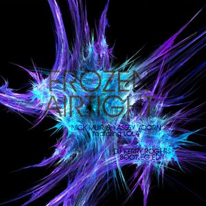 Nick Muir & Kassey Voorn ft Lola - Frozen Airtight (DJ Kerry Rogers Bootleg Edit)
