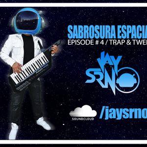 Jay Srno - Sabrosura Espacial [Episode 4 _ trap & twerk]