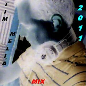 2011 - Mixed By Tim Melia - Part 2
